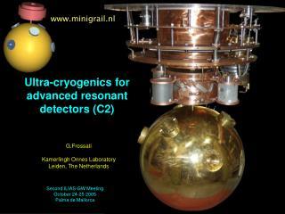 Ultra-cryogenics for advanced resonant detectors (C2)