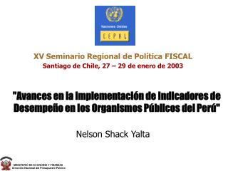 XV Seminario Regional de Política FISCAL Santiago de Chile, 27 – 29 de enero de 2003