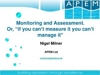Nigel Milner APEM Ltd n.milner@apemltd.co.uk