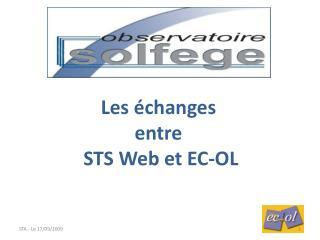Les échanges  entre  STS Web et EC-OL