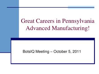Great Careers in Pennsylvania Advanced Manufacturing!