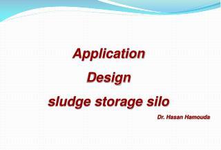 Application Design  sludge storage silo