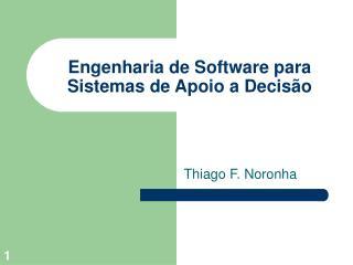 Engenharia de Software para  Sistemas de Apoio a Decis�o