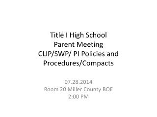 Title I  High School  Parent Meeting CLIP/SWP/ PI Policies and Procedures/Compacts