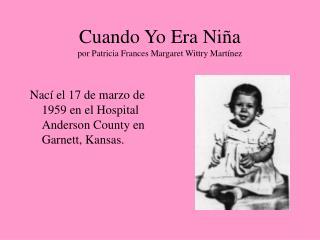Cuando Yo Era Niña   por Patricia Frances Margaret Wittry Martínez