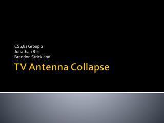 TV Antenna Collapse