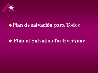 Plan de salvaci n para Todos   Plan of Salvation for Everyone