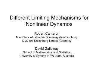 Different Limiting Mechanisms for Nonlinear Dynamos