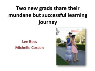 Two new grads share their mundane but successful learning journey
