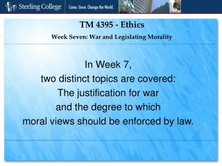 TM 4395 - Ethics Week Seven: War and Legislating Morality