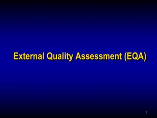 External Quality Assessment (EQA)