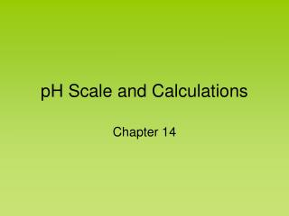 pH Scale and Calculations