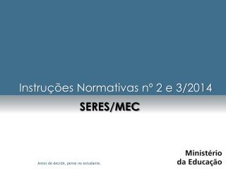 Instruções Normativas nº 2 e 3/2014