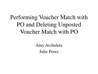 Performing Voucher Match with PO and Deleting Unposted Voucher Match with PO