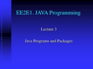 EE2E1. JAVA Programming