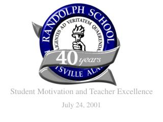 Student Motivation and Teacher Excellence July 24, 2001