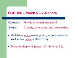 EGR 106 � Week 5 � 2-D Plots