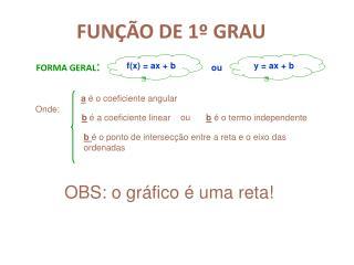 FUN��O DE 1� GRAU