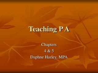 Teaching P A