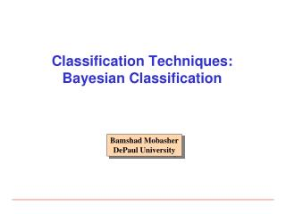 Classification Techniques: Bayesian Classification