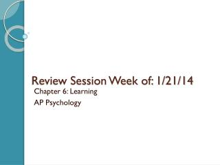 Review Session Week of: 1/21/14