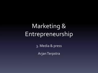 Marketing &  Entrepreneurship