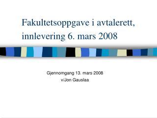 Fakultetsoppgave i avtalerett, innlevering 6. mars 2008