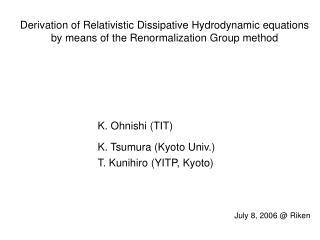 K. Ohnishi (TIT) K. Tsumura (Kyoto Univ.) T. Kunihiro (YITP, Kyoto)