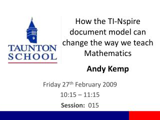 How the TI- Nspire  document model can change the way we teach Mathematics Andy Kemp