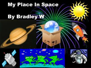 My Place In Space By Bradley W