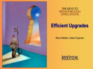 Efficient Upgrades