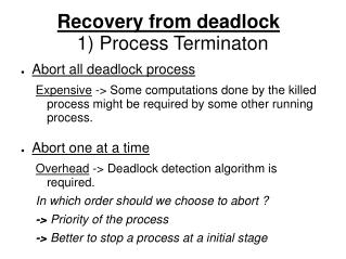 Recovery from deadlock 1) Process Terminaton