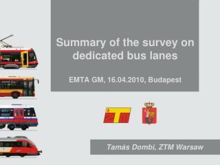 Summary of the survey on dedicated bus lanes EMTA GM, 16.04.2010, Budapest