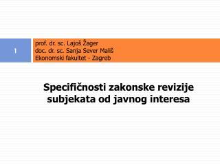 prof. dr. sc. Lajoš Žager doc. dr. sc. Sanja Sever Mališ Ekonomski fakultet - Zagreb