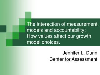 Jennifer L. Dunn Center for Assessment