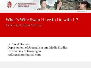 What's Wife Swap Have to Do with It? Talking Politics Online