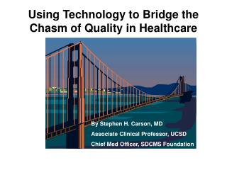 Using Technology to Bridge the Chasm of Quality in Healthcare