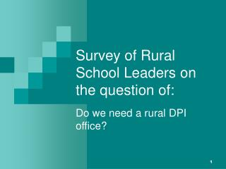 Survey of Rural School Leaders on the question of: