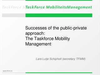Successes of the public-private approach:  The Taskforce Mobility Management