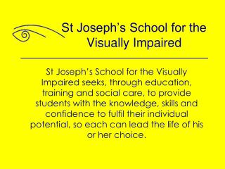 St Joseph's School for the Visually Impaired