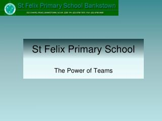 St Felix Primary School The Power of Teams