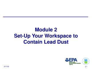 Module 2 Set-Up Your Workspace to Contain Lead Dust