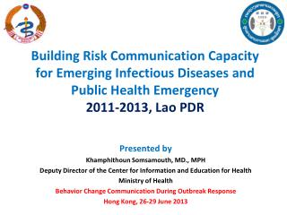 Presented by  Khamphithoun Somsamouth, MD., MPH