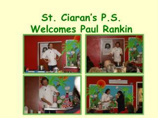 St. Ciaran's P.S. Welcomes Paul Rankin