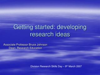 Getting started: developing research ideas
