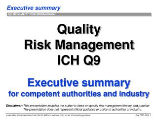 Quality Risk Management ICH Q9  Executive summary  for competent authorities and industry