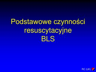 Podstawowe czynności resuscytacyjne BLS