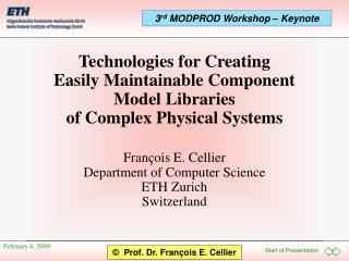 Fran ç ois E. Cellier  Department of Computer Science  ETH Zurich Switzerland