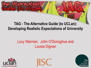 TAG - The Alternative Guide (to UCLan): Developing Realistic Expectations of University