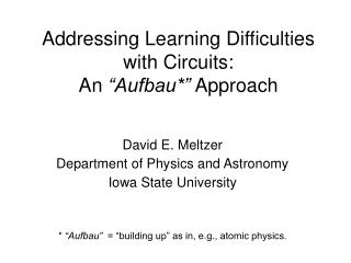 "Addressing Learning Difficulties with Circuits:  An  ""Aufbau*""  Approach"